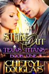 Texas Titans 1: Strike Out by Cheryl Douglas:Reviewed