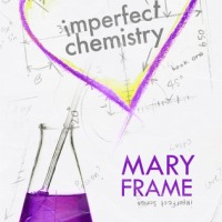 Imperfect Chemistry (Imperfect Series Book1) by Mary Frame Reviewed