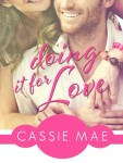 Doing It For Love by Cassie Mae Reviewed